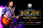 Mark Haze presents: A Tribute to Bon Jovi and The Masters of Rock