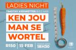 Timothy Kieswetter: Ken jou man se wortel - Ladies Night